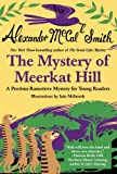 The Mystery of Meerkat Hill, Alexander McCall Smith, 0345806166