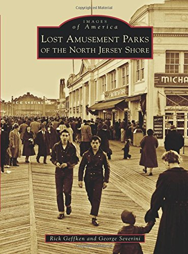 Download Lost Amusement Parks of the North Jersey Shore (Images of America) PDF