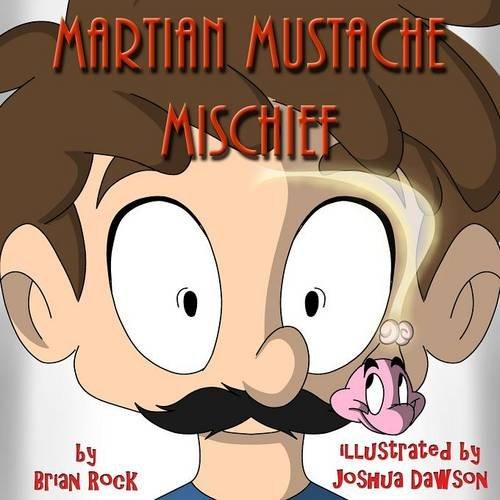 Read Online Martian Mustache Mischief ebook