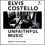 Unfaithful Music & Disappearing Ink | Elvis Costello