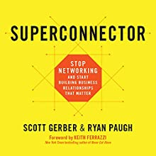 Superconnector Audiobook by Scott Gerber, Ryan Paugh Narrated by Chris Kipiniak
