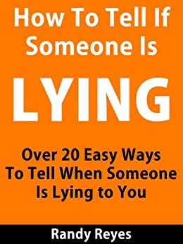 how to easily recognize a liar Here's how to tell if someone's lying, manipulating or playing mind-games to  control you or make you feel crazy  so you take the easier route they'll also as  a.