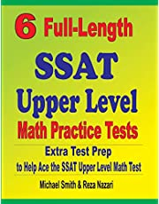 6 Full-Length SSAT Upper Level Math Practice Tests: Extra Test Prep to Help Ace the SSAT Upper Level Math Test
