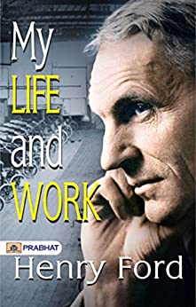 an analysis of the book my life and work by henry ford One of henry ford's key success secrets was the ability to identify waste that   overview: waste hides in plain sight  in my life and work, ford, who grew up  on a farm, cited waste as great as 95%  ford's universal code for world- class success, and numerous other books on quality, management, and  productivity.