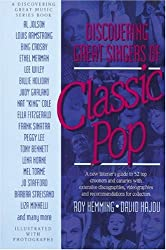 Discovering Great Singers of Classic Pop: A New Listener's Guide to the Sounds and Lives of the Top Performers