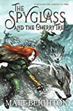 The Spyglass and the Cherry Tree (The Shadowland Chronicles)