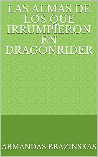 Amazon.com: Las Almas de los que Irrumpieron en Dragonrider ...