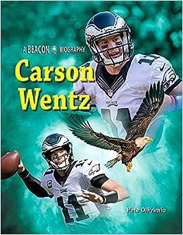 cheap for discount bc31a a1910 Carson Wentz (Beacon Biography): Pete DiPrimio ...