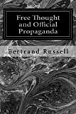 One of the most important of Bertrand's Russell's speeches, Free Thought and Official Propaganda is an enlightening and eye-opening read that will prove itself worthwhile.