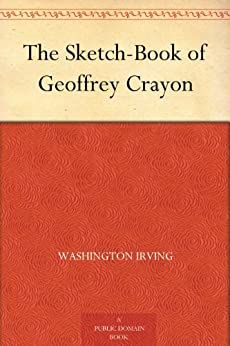 The Sketch-Book of Geoffrey Crayon by [Irving, Washington]