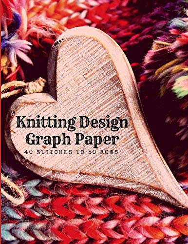 Knitting Design Graph Paper 40 Stitches To 50 Rows: Create Knitwear Designs Such As Knotting, Crochet, Lace, Leafy & Mosaic Patterns; Art & Craft Journal For Sewing Projects; Essential For Beginners