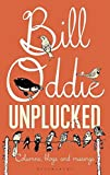 Bill Oddie Unplucked (Bloomsbury Nature Writing)
