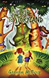 A Trip to Storyland, Graham McEvoy, 1434378020