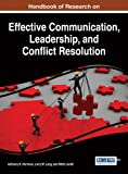 Handbook of Research on Effective Communication, Leadership, and Conflict Resolution