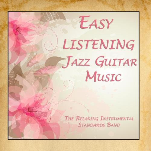 - Easy Listening Jazz Guitar Music