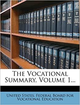 The Vocational Summary, Volume 1...