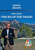 Johnny Miller's Tricks Of The Trade Golf Clinic