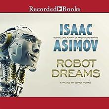 Robot Dreams   Livre audio Auteur(s) : Isaac Asimov Narrateur(s) : George Guidall