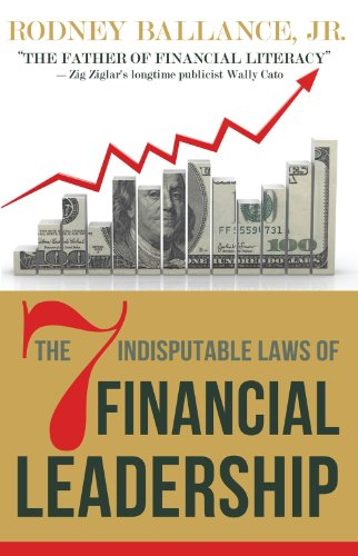 The 7 Indisputable Laws of Financial Leadership: Why Money Management is a Thing of the Past