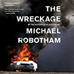 The Wreckage: Joe O'Loughlin, Book 5 | Michael Robotham