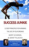 Success Junkie, Barry Schimmel and Grant Polachek, 1490463666