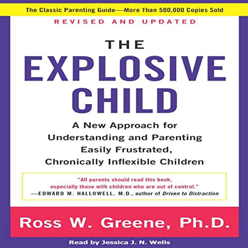 Pdf Self-Help The Explosive Child: A New Approach for Understanding and Parenting Easily Frustrated, Chronically Inflexible Children