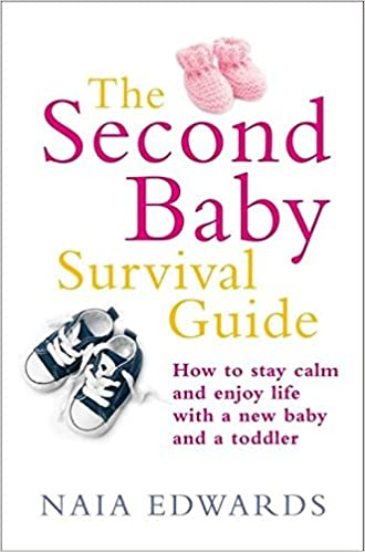 acb5db9b9 The Second Baby Survival Guide  How to stay calm and enjoy life with a new  baby and a toddler  Amazon.co.uk  Naia Edwards  9781905744671  Books
