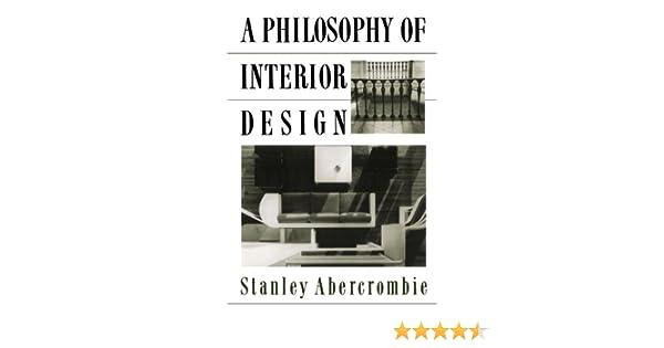 Amazon.com: A Philosophy Of Interior Design (ICON EDITIONS)  (9780064301947): Stanley Abercrombie: Books
