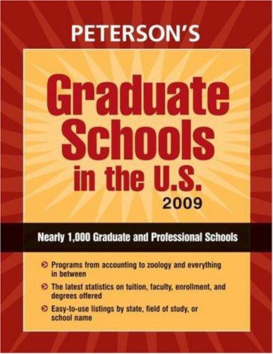 Graduate Schools in the U.S. 2009 (PETERSON'S GRADUATE SCHOOLS IN THE US)