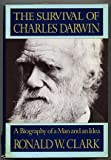 The Survival of Charles Darwin, Ronald W. Clark, 039452134X