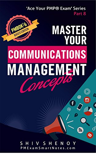 Master Your Communications Management Concepts: For PMBOK® 6th Edition - Essential PMP® Concepts Simplified (Ace Your PMP® Exam Book 8) (English Edition)