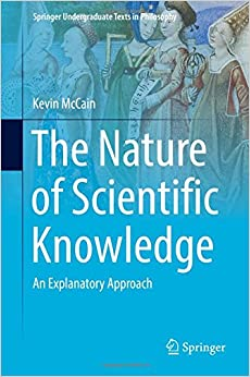 Book The Nature of Scientific Knowledge: An Explanatory Approach (Springer Undergraduate Texts in Philosophy)