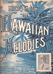 King's Book Of Hawaiian Melodies [Songbook]…