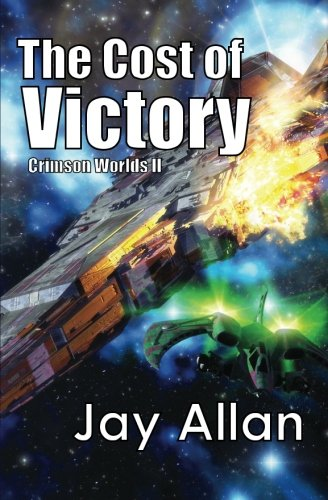 Read Online The Cost of Victory: Crimson Worlds (Volume 2) pdf