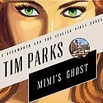Mimi's Ghost: A Novel | Tim Parks