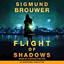 Flight of Shadows: A Novel Audiobook by Sigmund Brouwer Narrated by Kirsten Potter