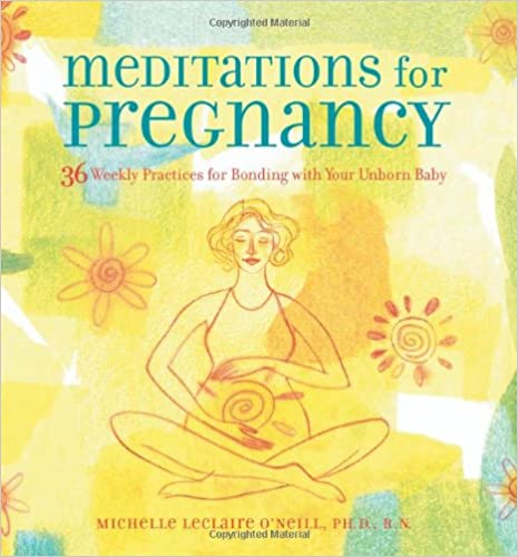 Book Meditations for Pregnancy: 36 Weekly Practices for Bonding With Your Unborn Baby