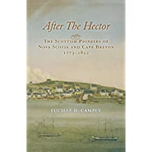 After the Hector: The Scottish Pioneers of Nova Scotia and Cape Breton, 1773-1852