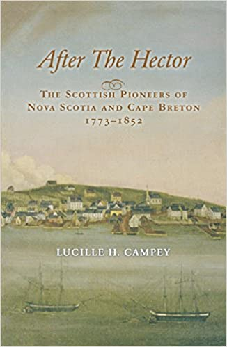 802a53bd After the Hector: The Scottish Pioneers of Nova Scotia and Cape Breton, 1773-1852  Second Edition