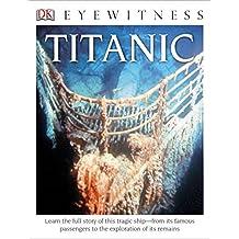 DK Eyewitness Books: Titanic by Simon Adams (2014-06-16)