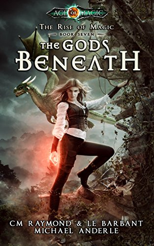 The Gods Beneath: Age Of Magic - A Kurtherian Gambit Series (The Rise of Magic Book 7) cover