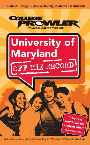 University of Maryland: Off the Record - College Prowler