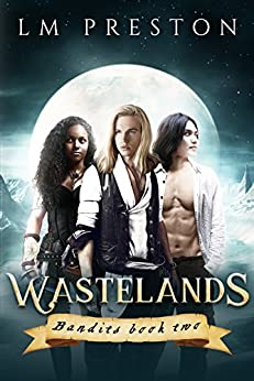 Wastelands (Bandits Book 2) by [Preston, LM]
