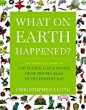 What on Earth Happened?, Christopher Lloyd, 1596915838