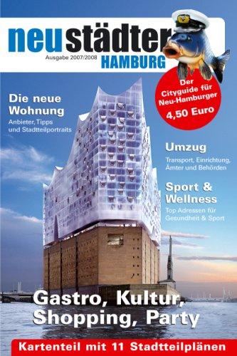 Neustädter Hamburg 2007/2008: Cityguide und Umzugsplaner für Neu-Hamburger