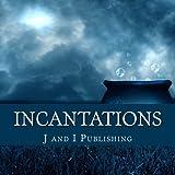 Incantations: A Magical Coloring Book