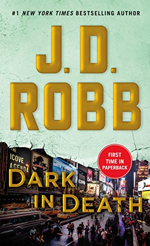 Book cover from Dark in Death: An Eve Dallas Novel (In Death, Book 46) by J. D. Robb