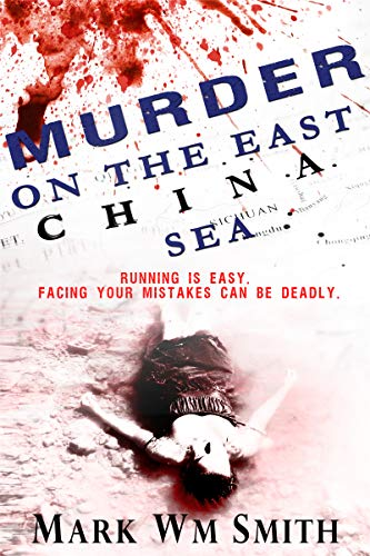 Murder On The East China Sea (The Beginning Book 2) by [Smith, Mark Wm]