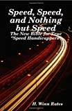 Speed, Speed, and Nothing but Speed, H. Winn Rates, 1438253362