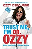 Trust Me, I'm Dr. Ozzy: Advice from Rock's Ultimate Survivor